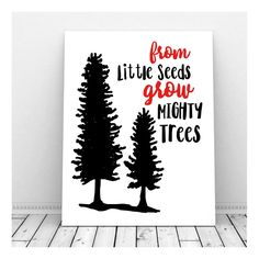 From Little Seeds Grow Mighty Seeds, Lumberjack Nursery, Boys Room Printable Nursery Quote, Lumberja Nursery Quotes, Nursery Signs, Nursery Ideas, Room Ideas, Woodland Decor, Bedroom Art, Baby Boy Nurseries, Boy Room, Printing Services
