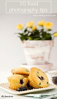 Food Photography: 10 Tips to Stage Food via Click it Up a Notch