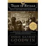 Team of Rivals: The Political Genius of Abraham Lincoln by Doris Kearns Goodwin - Brilliant, Fascinating