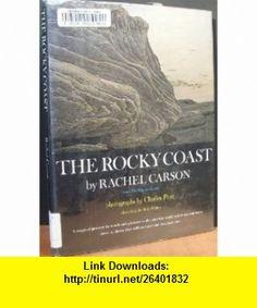 The Rocky Coast (9780841501119) Rachel Carson, Charles Pratt, Bob Hines , ISBN-10: 0841501114  , ISBN-13: 978-0841501119 ,  , tutorials , pdf , ebook , torrent , downloads , rapidshare , filesonic , hotfile , megaupload , fileserve
