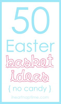 50 great Easter basket ideas (no candy!) on I Heart Nap Time