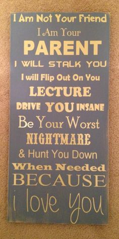 So very true! Making this for the kids playroom maybe...