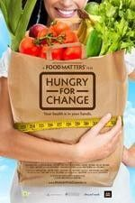 HUNGRY FOR CHANGE exposes shocking secrets the diet, weightloss and food industry don't want you to know about; deceptive strategies designed to keep you coming back for more. Read more & watch online at:  http://www.justclicktowatch.to/documentary/hungry-for-change-2012/