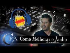 Como melhorar o áudio de seus vídeos ~ CANAL FORADOAR
