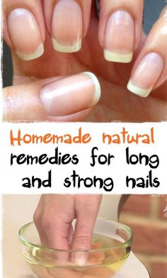 Homemade natural remedies for long and strong nails: