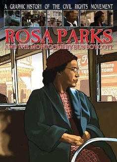 A Graphic History of the Civil Rights Movement: Rosa Parks and the Montgomery Bus Boycott by Gary Jeffrey.