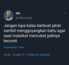 Haha Quotes, Quotes Rindu, Quotes Lucu, Tumblr Quotes, Tweet Quotes, Mood Quotes, Daily Quotes, Positive Quotes, Funny Quotes