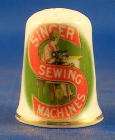 RP: FINE CHINA THIMBLE - VINTAGE SINGER SEWING SIGN