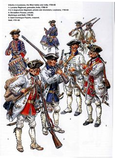 French; Infantry  serving in West Indies, India & Louisiana during the Seven Years War. 1 Lorraine Regt. Grenadier, India 1758-61. 2&3 Angoumois Regt, Fusilier & Drummer, Louisiana 1760-63. 4 Grenadiers Royaux, grenadier, Martinique & Haiti 1760-63. 5 Saint-Domingue Piquets, Corporal, 1760-63