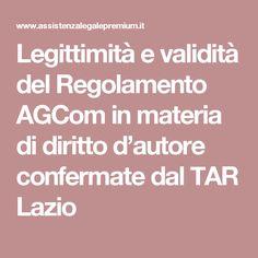 Legittimità e validità del Regolamento AGCom in materia di diritto d'autore confermate dal TAR Lazio
