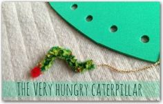 The Very Hungry Caterpillar Threading - red pipe cleaner wrapped with green..can use him in the book too