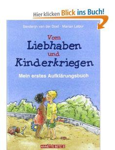 Vom Liebhaben und Kinderkriegen: Mein erstes Aufklärungsbuch: Amazon.de: Sanderijn van der Doef, Marian Latour: Bücher