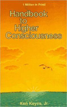 Amazon.com: Handbook to Higher Consciousness (9780960068883): Ken Keyes: Books