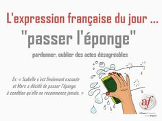 Expression: Passer l'éponge French Language Lessons, French Language Learning, French Lessons, French Phrases, French Words, French Quotes, French Teacher, French Class, Teaching French