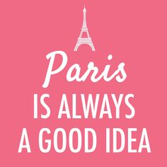 Audrey Hepburn Quote (About france, french, good idea, holidays, love, paris, pink, romantic, travel, typography, vacation)