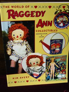 The World Of Raggedy Ann Collectibles by Kim Avery