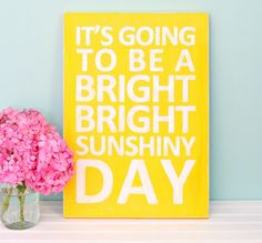 bright sunshiny day distressed wooden sign by happy go lucky