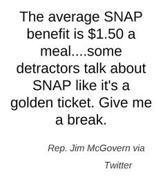 Rep. Jim McGovern is speaking out against the hunger epidemic.  This quote courtesy of @Pinstamatic (http://pinstamatic.com)