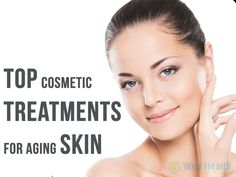 Top cosmetic treatments for aging skin