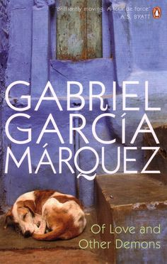 Gabriel Garcia Marquez ~ Of Love and Other Demons my all time favourite Garcia Marquez book!