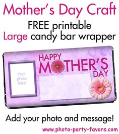 Mother's Day Craft - DIY free printable candy bar wrapper fits a large 5 oz. Hershey bar. Personalize this gift for Mom with a photo and your message! Mother's Day quotes, printables and other party stuff at http://www.photo-party-favors.com/