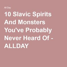 10 Slavic Spirits And Monsters You've Probably Never Heard Of - ALLDAY