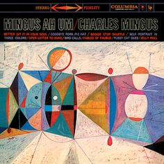 Mingus Ah Um is a jazz album by Charles Mingus, recorded and released on Columbia Records in It was his first album recorded for Columbia. The cover features a painting by S. Via: 1 Vinyl Music, Lp Vinyl, Vinyl Art, Vinyl Records, Lp Cover, Vinyl Cover, Cover Art, Detective, Jazz Songs