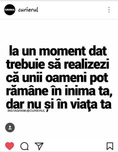 Unii oameni pot ramanr in inima ta, nu si in viata ta. Text Quotes, Song Quotes, Words Quotes, Motivational Words, Inspirational Quotes, Love Wishes, Real Facts, Fake Love, Sweet Words