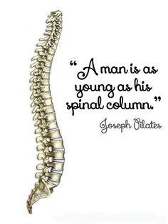 """""""Se la tua colonna vertebrale è inflessibile e rigida a 30 anni, sei vecchio; se è completamente flessibile a 60, sei giovane. Pertanto cura la tua colonna vertebrale mantenendola mobile: è di fondamentale importanza. Hai solo una colonna vertebrale: abbine cura.""""# Joseph Pilates"""