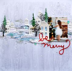 #papercrafting #scrapbook #layout - Be Merry - Kaisercraft - Silver Bells Collection - Christmas