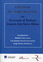 Estudios de Derecho civil en homenaje al profesor Joaquín José Rams Albesa / coordinadores Matilde Cuena Casas, Luis Antonio Anguita Villanueva, Jorge Ortega Doménech .- Madrid : Dykinson, 2013