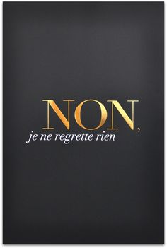 "Non, je ne regrette rien"", meaning ""No, I don't regret anything"", is a French song composed by Charles Dumont"