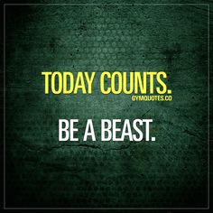 Be a beast. Every single day counts but right now, exactly where you are is what counts. Are you going to make the most out of today? You going to train hard and work hard to become even better than you were yesterday? Good Motivation, Morning Motivation, Fitness Motivation Quotes, Monday Motivation, Exercise Motivation, Positive Inspiration, Motivation Inspiration, Fitness Inspiration, Motivational Quotes For Working Out