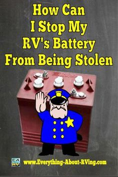 Here is our answer to: How Can I Stop My RV's Battery From Being Stolen. Unfortunately battery theft from RVs is becoming more and more common because it is. Read More: www.everything-ab. Rv Camping Tips, Camping Glamping, Camping Life, Rv Life, Camping Ideas, Camping Outdoors, Camping Style, Camping Products, Camping Activities