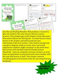 Just like my Reading Wonders FSA products, I wanted to give my students the same format style for science practice. This product goes with Chapter 6 from Pearsons Interactive Science for third grade.  I created one for every lesson in the chapter and tried to pull out core information from each section.
