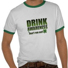 Funny Saint Patrick's Day T-shirt - so you can get wasted in style this St Pattys Day! This funny Drink Awareness range is ideal for St Patrick's Day as a gift for someone, or for yourself. Remind everyone the importance of not running out of drink. Your friends will love this!  http://www.zazzle.co.uk/funny_st_patricks_day_t_shirt_customisable-235745097117886715