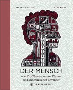 Der Mensch: Amazon.de: Jan Paul Schutten / Floor Rieder: Bücher