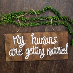 Dog engagement sign my humans are getting married Wedding Sign For Dog Dog ring bearer Dog Wedding Sign Dog photo prop Dog photo prop by ThePeculiarPelican #etsyseller #etsyshop #woodensigns #customsigns #shopsmall #shopping #gifts #giftideas #porchsigns #weddingsigns #southernsigns #quotes #handmade #handpainted #signs http://ift.tt/2lMvrjk