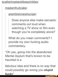 I'm a very annoying person to watch movies with. I'm not sorry, just a warning. I comment a lot.