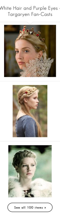 """""""White Hair and Purple Eyes - Targaryen Fan-Casts"""" by starsshineout ❤ liked on Polyvore featuring dresses, merlin, people, blondes, fantasy, rosamund pike, pic, medieval, accessories and hair accessories"""