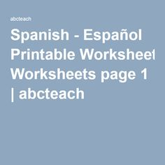 Spanish - Español Printable Worksheets page 1   abcteach