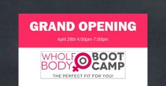 Whole Body Boot Camp is having our Grand Opening Celebration on April 28th! Click on the flyer to see how awesome this event is going to be!