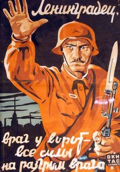 Citizens of Leningrad. The enemy is at the gate. All forces unit to defeat enemy!