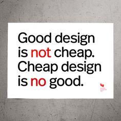 "Poster ""Good design is not cheap. Cheap design is no good."""
