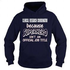 CLINICAL RESEARCH COORDINATOR - SUPER HERO - #shirt designs #fleece hoodie. GET YOURS => https://www.sunfrog.com/LifeStyle/CLINICAL-RESEARCH-COORDINATOR--SUPER-HERO-Navy-Blue-Hoodie.html?60505