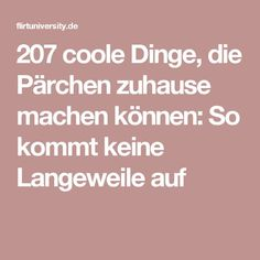 207 cool things that couples can do at home: Here& how .- 207 coole Dinge, die Pärchen zuhause machen können: So kommt keine Langeweile … 207 cool things that couples can do at home: So there is no boredom - Diy Christmas Videos, Finding A Hobby, Love Your Enemies, Diy School Supplies, Fun Hobbies, Funny Relationship, Romantic Quotes, Vintage Diy, How To Relieve Stress