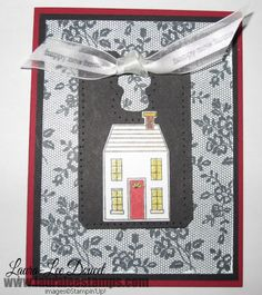 Holiday Home stamp set from Stampin' Up! and the I Love Lace background stamp.  www.lauraleestamps.com