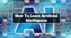 This article is about how to learn artificial intelligence effortlessly. In this article, we try to capture several ways of learning. Artificial Intelligence Future, Machine Learning Artificial Intelligence, Artificial Intelligence Technology, Learning Courses, Ways Of Learning, Deep Learning, Machine Learning Course, Machine Learning Projects, Artificial Neural Network