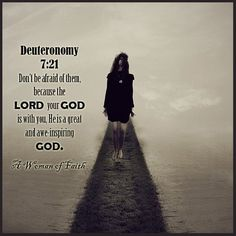 Deuteronomy 7:21 Do not be terrified by them, for the Lord your God, who is among you, is a great and awesome God♡