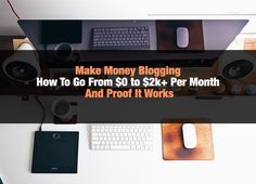 How To Make Money Blogging - 4 Key Steps